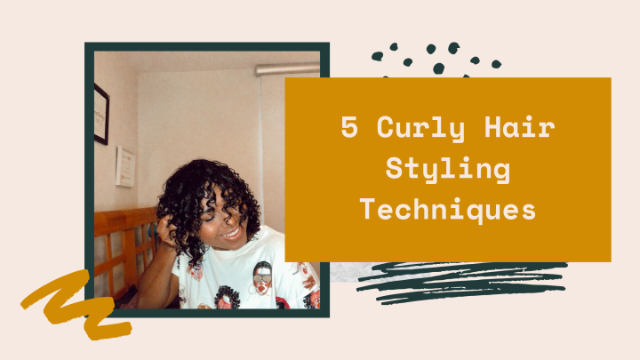 5 styling techniques for curlyhair