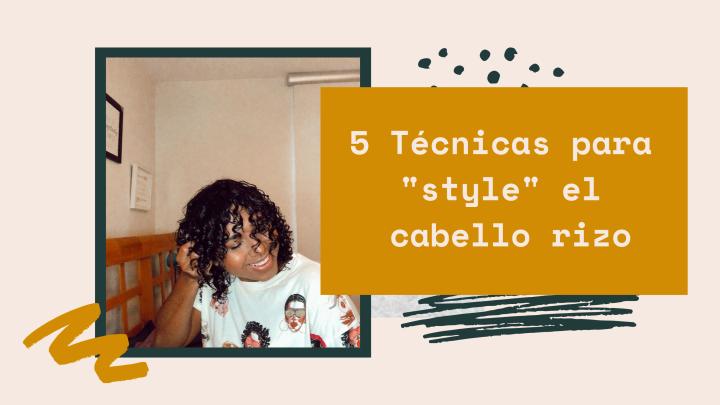 "5 técnicas para ""style"" el cabellorizado"